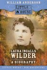 Laura Ingalls Wilder: A Biography