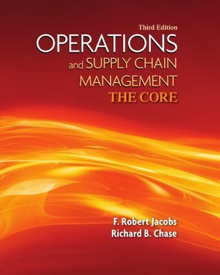 Operations and Supply Chain Management: The Core, 3rd edition (The Mcgraw-Hill/Irwin Series Operations and Decision Sciences)