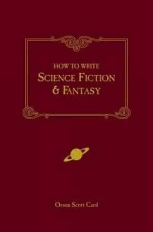 How to Write Science Fiction & Fantasy                  (Genre Writing Series)
