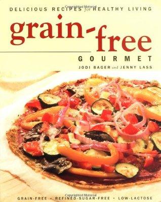 Grain-Free Gourmet: Delicious Recipes for Healthy Living (ePUB)