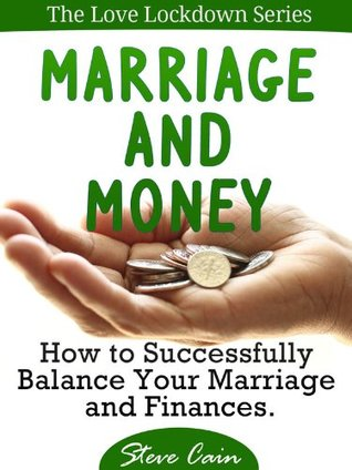 Marriage & Money: How to Successfully Balance Your Marriage and Finances (Love Lockdown Series)