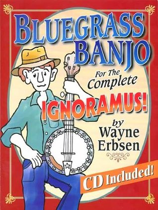 Bluegrass Banjo for the Complete Ignoramus (Book & CD set) by Wayne Erbsen