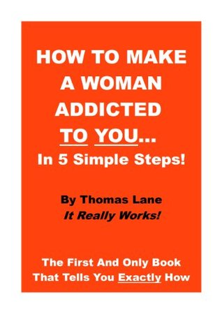 How To Make A Woman Addicted To You