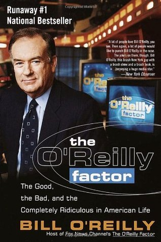 The OReilly Factor: The Good, the Bad, and the Completely Ridiculous in American Life (ePUB)