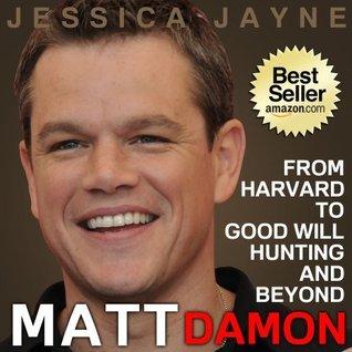 Matt Damon: From Harvard to Good Will Hunting and Beyond