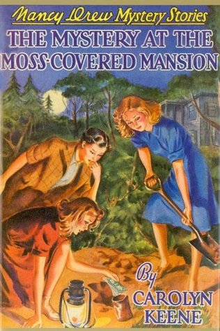 The Mystery at the Moss-covered Mansion by Carolyn Keene