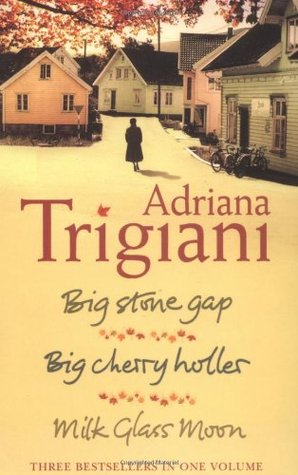 "The Big Stone Gap Trilogy: ""Big Cherry Holler"", ""Big Stone Gap"", ""Milk Glass Moon"""