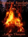 Legend of Kawilara Part I: Fire