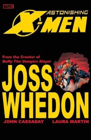 Astonishing X-Men - Volume 1 by Joss Whedon