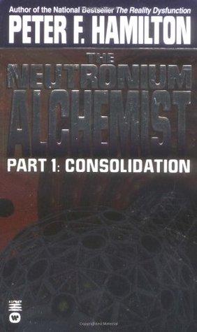 The Neutronium Alchemist 1 by Peter F. Hamilton