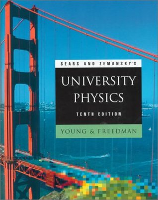 Sears and Zemanskys University Physics