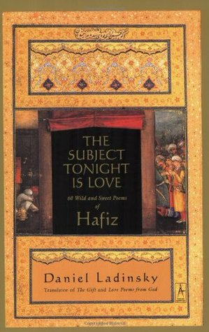 The Subject Tonight Is Love by Hafez
