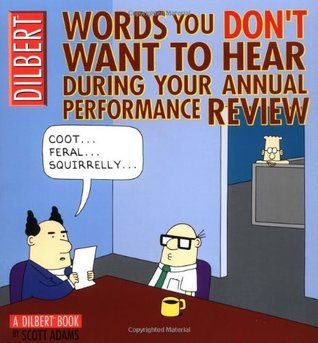 Words You Don't Want to Hear During Your Annual Performance R... by Scott Adams