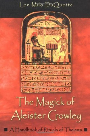 Magick of Aleister Crowley: A Handbook of the Rituals of Thelema