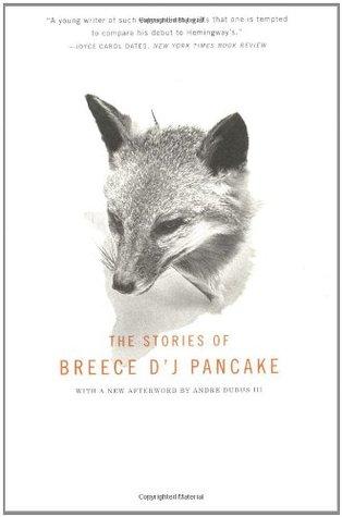 The Stories of Breece D'J Pancake by Breece D'J Pancake