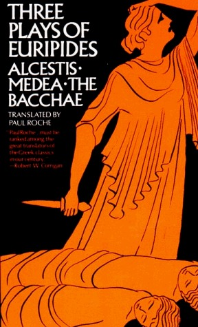 Three Plays of Euripides: Alcestis/Medea/The Bacchae