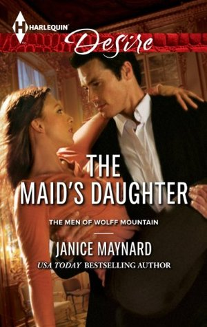 The Maid's Daughter (Men Of Wolff Mountain #4)