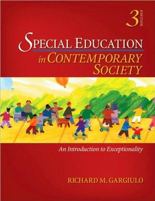 R. M. Gargiulo's Special Education in Contemporary Society 3rd(third) edition (Special Education in Contemporary Society: An Introduction to Exceptionality [Paperback])(2008)