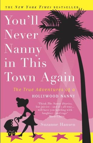 You'll Never Nanny in This Town Again by Suzanne Hansen