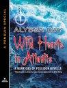 Wild Hearts in Atlantis by Alyssa Day