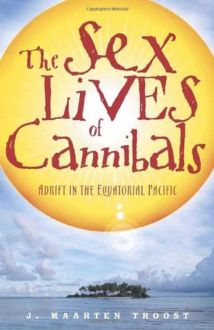 The Sex Lives of Cannibals: Adrift in the Equatorial Pacific