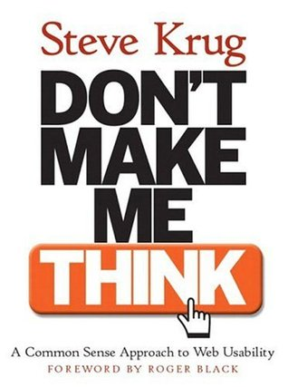 Don't Make Me Think! by Steve Krug