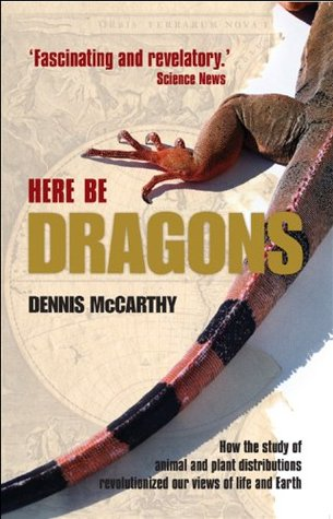 Ebook Here Be Dragons: How the study of animal and plant distributions revolutionized our views of life and Earth by Dennis McCarthy DOC!