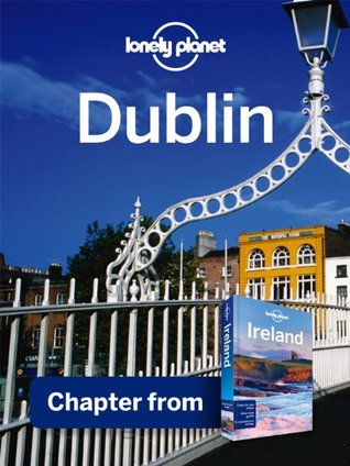 Lonely Planet Dublin: Chapter from Ireland Travel Guide