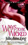 Ways to Be Wicked by Julie Anne Long