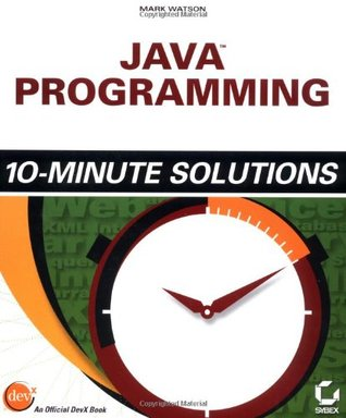 Java Programming 10-Minute Solutions by Mark   Watson