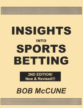 Insights into Sports Betting (2nd Edition, New & Revised)