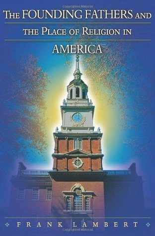 The Founding Fathers And The Place Of Religion In America By - Religion in america