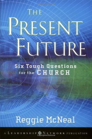 The Present Future by Reggie McNeal