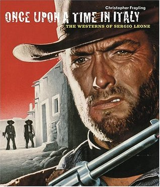 Once Upon a Time in Italy: The Westerns of Sergio Leone EPUB
