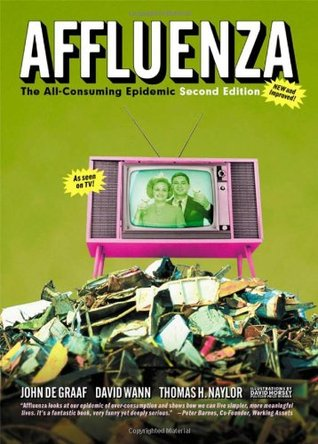 Affluenza The All Consuming Epidemic By John De Graaf