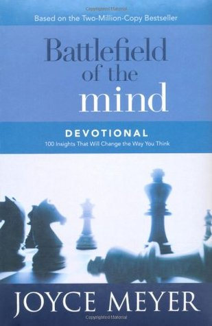 Battlefield of the mind devotional: 100 insights that will change the way you think by Joyce Meyer