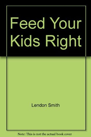 Feed Your Kids Right