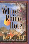 The White Rhino Hotel: A Novel