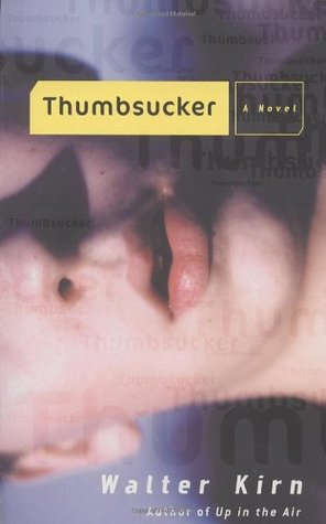 Thumbsucker by Walter Kirn