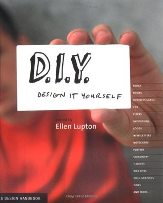 D.I.Y.: Design It Yourself: A Design Handbook