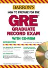 Barron's How to Prepare for the GRE Graduate Record Exam with CD-ROM