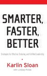 Smarter, Faster, Better: Strategies for Effective, Enduring, and Fulfilled Leadership