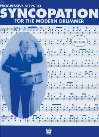 Progressive Steps to Syncopation for the Modern Drummer by Ted Reed