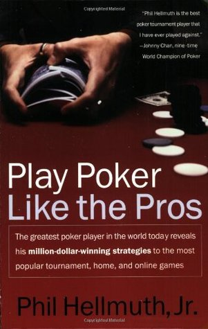 play-poker-like-the-pros-the-greatest-poker-player-in-the-world-today-reveals-his-million-dollar-winning-strategies-to-the-most-popular-tournament-home-and-online-games