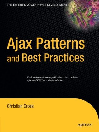 Ajax Patterns and Best Practices by Christian Gross