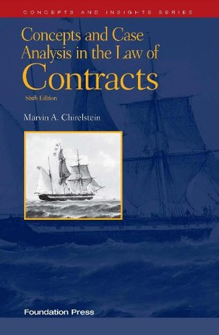 Chirelstein's Concepts and Case Analysis in the Law of Contracts, 6th