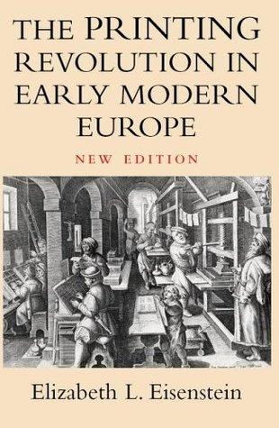 The Printing Revolution in Early Modern Europe by Elizabeth L. Eisenstein