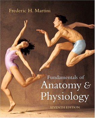 Fundamentals of Anatomy & Physiology by Frederic H. Martini