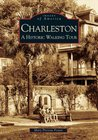 Charleston: A His...