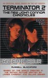 Terminator 2: The New John Connor Chronicles Book 2: An Evil Hour (The New John Connor Chronicles #2)